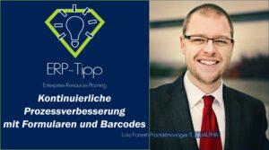 ERP-Tipp von proALPHA: Kontinuierliche Prozessverbesserung mit Formularen und Barcodes